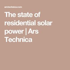 The state of residential solar power | Ars Technica