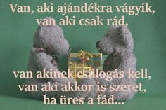 karácsonyi szerelmes idézetek, van aki ajándékra vár Christmas Time, Merry Christmas, Seinfeld, Winter Decorations, Inspirational Quotes, Thoughts, Cards, Merry Little Christmas, Life Coach Quotes