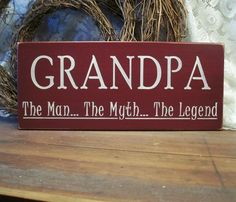 Grandpa The Man The Myth The Legend Sign Wood by CountryWorkshop, $15.95