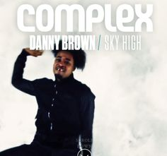 Get the latest Canadian news in style, music, lifestyle, entertainment, and sneakers right here on Complex Canada. Danny Brown, Sky High, Pop Culture, Interview, Entertaining, Cover, Music, Creative, Movie Posters