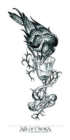 LEIGH BARDUGO image<br> Not that I'm looking into a tattoo artist or anything (I am) but where would one might find the most accurate picture of the cup and crow tattoo of the Dregs? Here ya go. As I mentioned before,. Fan Art, Crows Drawing, Cup Tattoo, Goth Tattoo, Yakuza Tattoo, Geeks, Crooked Kingdom, The Grisha Trilogy, Crow Art