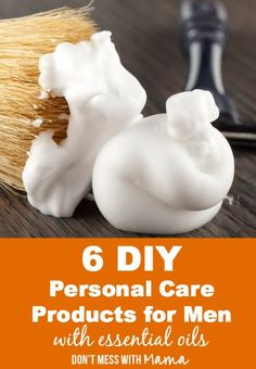6 DIY Personal Care Products for Men with Essential Oils - make everything from cologne to shaving cream for the men in your life with natural ingredients and esesntial oils - DontMesswithMama.com