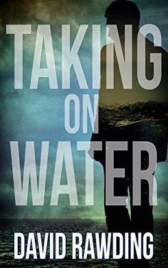 Taking on Water by David Rawding https://www.amazon.com/dp/B013FBNYTE/ref=cm_sw_r_pi_dp_x_YnD4xb8VN6T6F