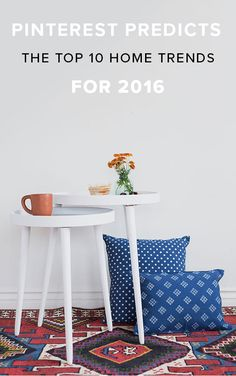 Pinterest Predicts The Top 10 Home Trends For 2016