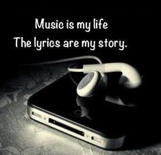 Music is my life, the lyrics are my story. I couldn't live without listening to my music because music is the way i express myself through my own songs. I make sure to listen to music every day. Emo Quotes, Band Quotes, True Quotes, Heart Quotes, Qoutes, Quotes Pics, Wisdom Quotes, Picture Quotes, Quotations