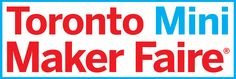 Toronto Mini Maker Faire on Nove at the Toronto Reference Library @ Younge & Bloor - FREE entry Maker Faire, Hands On Learning, Toronto, Mini, Free Entry, Entrepreneur, November, Sunday, Spaces