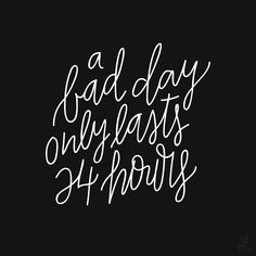Lesson 21: A bad day only lasts 24 hours. Original hand-lettering by Heather Luscher for Lettered Lessons