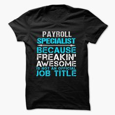 Love being -- PAYROLL-SPECIALIST
