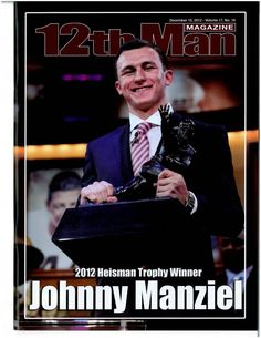 12th Man Magazine's 12/15/12 cover as Johnny Manziel wins the 2012 Heisman Trophy.
