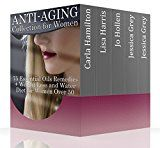 Free Kindle Book -   Anti-Aging Collection for Women: 75 Essential Oils Remedies + Weight Loss and Water Diet for Women Over 50: (Aromatherapy, Essential Oils Book, Weight Loss)