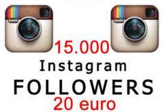 15.000 Instagram followers 20 euro    http://www.smukke.it/15000-instagram-followers-20-euro/
