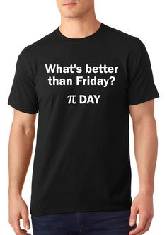 What's better than Friday? Pi Day t shirt, pi t shirt, pi shirt, pi tshirt, funny t shirt, college tshirt, nerdy tshirt, TEEddictive by TEEddictive on Etsy