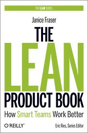 How Smart Teams Work Better - The Lean Product Book