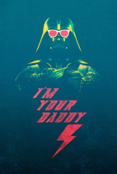 Im Your Daddy by victorsbeard - Darth Vader, Star Wars