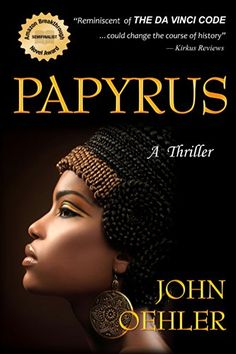 Papyrus: A Thriller by John Oehler http://www.amazon.com/dp/B00EK7QLSE/ref=cm_sw_r_pi_dp_n8ucxb10GPGGK