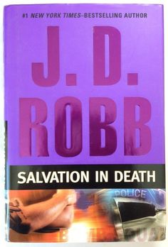 Salvation in Death by J. D. Robb aka Nora Roberts  (2008 - HCDJ) First Edition