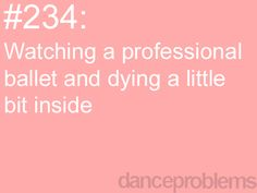 #danceproblems I hate them! :p hahaha Not really. ;)
