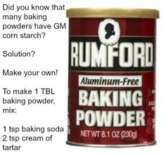 Almost all baking powders on the market contain what is almost surely GMO corn (it's not organic). Make your own!  It takes about 10 seconds.