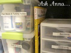 Organize medicine by category and store in clear bins.