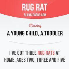 Rug rat