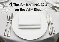 4 Tips for Eating Out on the AIP Diet  *these are relevant good tips for eating out during whole30 as well