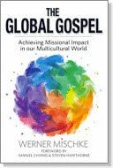 The global gospel : achieving missional impact in our multicultural world