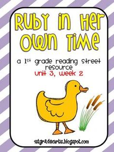 1st Grade Reading Street: Unit 3, week 2 Ruby in Her Own Time