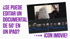 ¿Se puede editar en iPad un documental de 50 minutos? - #elvideoesmovil 📽📲