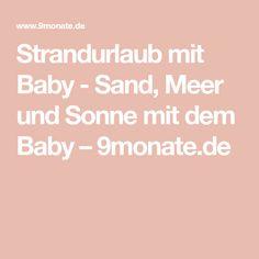 Strandurlaub mit Baby - Sand, Meer und Sonne mit dem Baby – 9monate.de