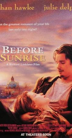 Directed by Richard Linklater.  With Ethan Hawke, Julie Delpy, Andrea Eckert, Hanno Pöschl. A young man and woman meet on a train in Europe, and wind up spending one evening together in Vienna. Unfortunately, both know that this will probably be their only night together.