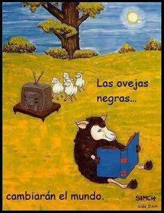 Las ovejas negras cambiaran al mundo.