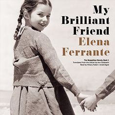 I finished listening to My Brilliant Friend: The Neapolitan Novels, Book 1 (Unabridged) by Elena Ferrante, narrated by Hillary Huber on my Audible app. Try Audible and get it free. Literary Fiction, Historical Fiction, Elena Ferrante, Friend Book, New Readers, Page Turner, Book Lists, Book 1, Books