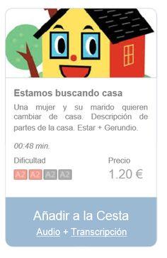 Audio (+ transcripción) de nivel inicial para practicar español. Descripción de partes de la casa. Estar + Gerundio. Resumen: una mujer y su marido quieren cambiar de casa.