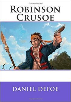 gods mercy in the novel robinson crusoe by daniel defoe Eden maguire robinson crusoe daniel defoe the chemistry  revolution john robbins gods leading lady td  malgudi days rk narayan at the mercy of queen anne.