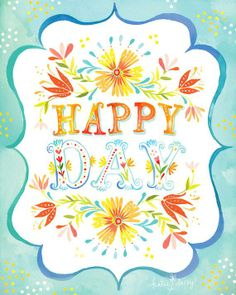 Have a....Happy Day