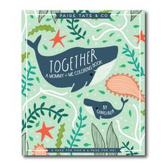 Together coloring books for moms & kids by Gingiber for Paige Tate