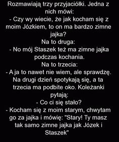 Rozmawiają trzy przyjaciółki. - Fishki.pl na Stylowi.pl Weekend Humor, Funny Memes, Jokes, Funny Photos, Texts, Haha, Inspirational Quotes, Marcel, Humor
