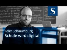 Felix Schaumburg: Schule wird digital - YouTube