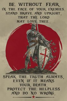- Be Without Fear - English - Knight Templar Poster Dad Quotes, Wisdom Quotes, Great Quotes, Life Quotes, Spartan Quotes, English Knights, Martial Arts Quotes, Knight Tattoo, Crusader Knight