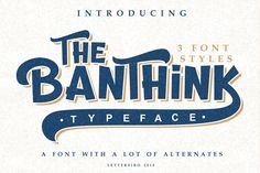 The Banthink - 3 Font Styles - Display -Retro font. Typography Logo, Lettering, Logos, Signature Fonts, Retro Font, Magazine Template, Font Styles, Lowercase A, Visual Identity