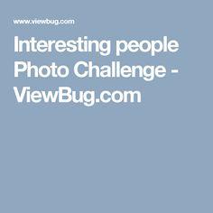 Interesting people Photo Challenge - ViewBug.com