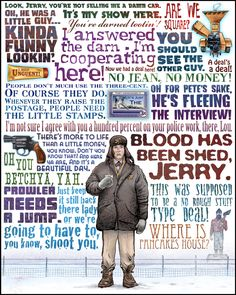 If asked to choose my favorite style of movie direction I would have to choose the Coen Brothers because of their consistently outlandish writing, characters and imagery. They grabbed hold of my im… Love Film, Love Movie, I Movie, Fargo Quotes, Film Quotes, Movie Poster Art, Quote Posters, Quote Art, Film Posters