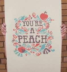 "I need to call people ""a peach"" more often, don't you think?"
