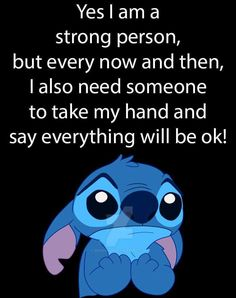 I just need someone to tell me it's all going to be ok as well. If that doesn't happen LIFE GOES ON and I still get stronger, it is a win win situation. Hug Quotes, Funny True Quotes, Funny Relatable Memes, Mood Quotes, Funny Disney Memes, Disney Quotes, Funny Phone Wallpaper, Wallpaper Quotes, Lilo And Stitch Memes