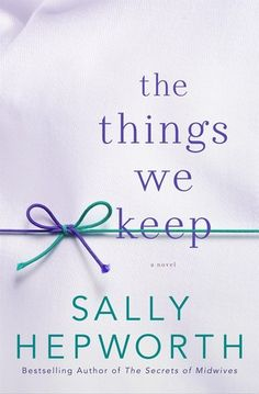 The Things We Keep by Sally Hepworth