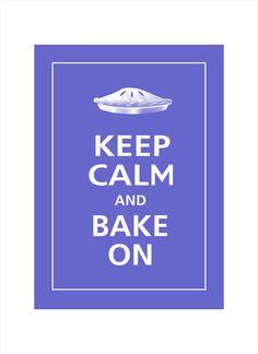 ♛ Keep Calm and Bake On