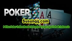 9 Situs Poker Online BandarQ Domino Terpercaya Terbaik Indonesia