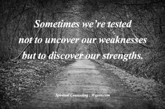 Sometimes we're tested, not to uncover our weaknesses, but to discover our strengths. Inspirational Wisdom Quotes, Motivational Quotes, Spiritual Counseling, Play The Video, Psychic Readings, Do You Feel, Change Quotes, Motivate Yourself, Life Lessons