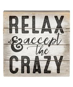 Loving this 'Accept the Crazy' Wall Sign on #zulily! #zulilyfinds