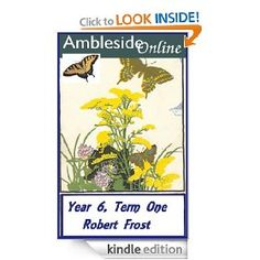 Year 6, Term 1, the poetry of Robert Frost.  Ambleside Online collection for Kindle.